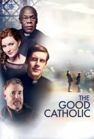 THE GOOD CATHOLIC Película Completa HD 720p [MEGA] [LATINO] 2017