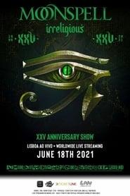 Moonspell: Irreligious XXV Anniversary Show (2021)