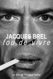 Jacques Brel fou de vivre