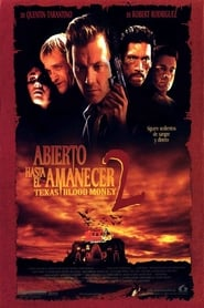Abierto Hasta El Amanecer 2: Texas Blood Money Poster