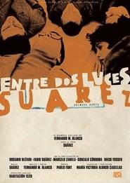 Entre Dos Luces: Suárez. Primera Parte
