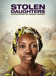 مشاهدة فيلم Stolen Daughters: Kidnapped By Boko Haram مترجم