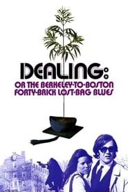 Dealing: Or the Berkeley-to-Boston Forty-Brick Lost-Bag Blues 1972