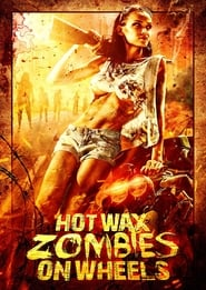 Hot Wax Zombies on Wheels (1999)