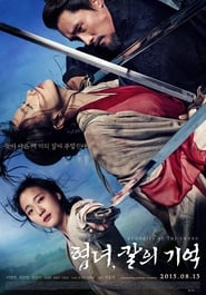 Memories of the Sword / Hyubnyeo: Kalui Kieok (2015)