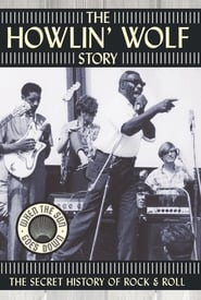 The Howlin' Wolf Story: The Secret History of Rock & Roll 2003