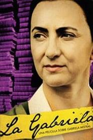 La Gabriela: A Gabriela Mistral Story