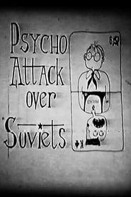 Regarder Psycho Attack Over Soviets