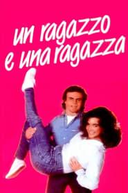 Un ragazzo e una ragazza 1984