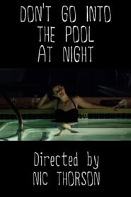 Don't Go Into the Pool at Night