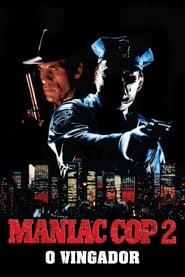 Maniac Cop 2 – O Vingador