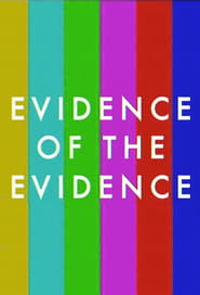 Evidence of the Evidence (2018)