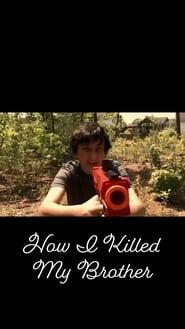 مشاهدة فيلم How I Killed My Brother مترجم