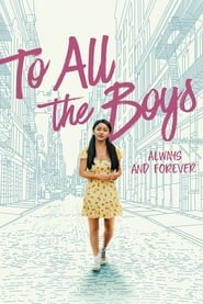 To All the Boys: Always and Forever - You never know where love will lead you. - Azwaad Movie Database
