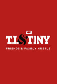 T.I. & Tiny: Friends & Family Hustle - Season 3