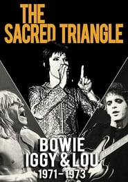 The Sacred Triangle: Bowie, Iggy & Lou 1971-1973 (2010)