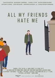 All My Friends Hate Me (2021)