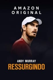 Andy Murray: Resurfacing [2019]