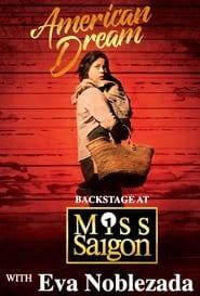 American Dream: Backstage at Miss Saigon with Eva Noblezada en streaming