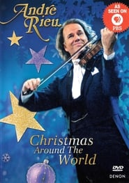 Andre Rieu Christmas Around the World (2005)