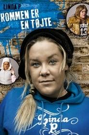 Linda P: Rommen er en tøjte (2010)