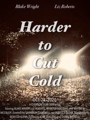 Harder to Cut Cold (2020)
