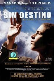 Sin destino (2005) | Sorstalanság