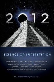 2012: Science or Superstition (2008)