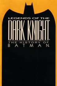 Legends of the Dark Knight: The History of Batman (2005)