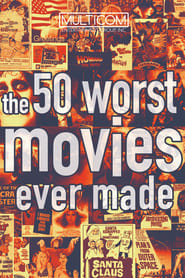 The 50 Worst Movies Ever Made (2004)