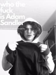 Who the fuck is adam sandler (2021)