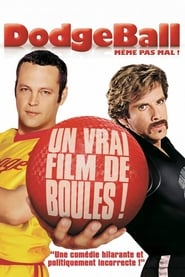 Même pas mal ! (Dodgeball) movie