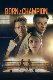 Born a Champion : The Movie | Watch Movies Online