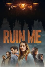 Ruin Me (2017) Full Movie Watch Online Free