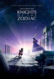 SAINT SEIYA: Knights of the Zodiac - Season 2 : The Movie | Watch Movies Online