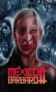 México Bárbaro 2 gratis en Streamcomplet