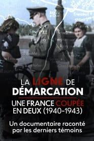 La Ligne de démarcation, une France coupée en deux (1940-1943) (2021)