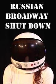 Russian Broadway Shut Down 2014