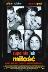Zupełnie jak miłość / A Lot Like Love (2005)