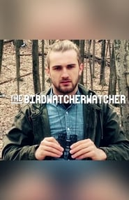 The Birdwatcherwatcher (2016) Zalukaj Online
