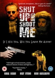 مترجم أونلاين و تحميل Shut Up and Shoot Me 2005 مشاهدة فيلم