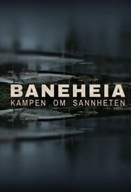 Baneheia - Kampen om sannheten 2021