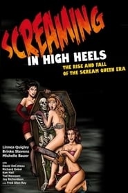 Screaming in High Heels: The Rise & Fall of the Scream Queen Era (2011)