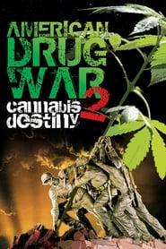 American Drug War 2: Cannabis Destiny 2013
