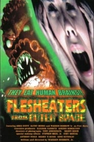 Flesh Eaters from Outer Space (1989)