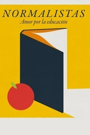 Normalistas. Amor por la enseñanza (2019)