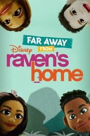 Far Away From Raven's Home 2021