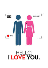 Watch Hello I Love You (2018) Full Movie Online Free Download