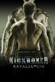 Kickboxer: Retaliation (2017) Full Movie Watch Online