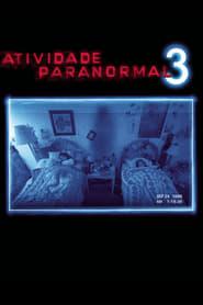 Atividade Paranormal 3 Torrent (2011)